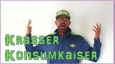 KK Krasser Konsumkaiser1